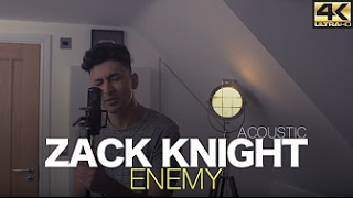 Zack Knight - ENEMY (Acoustic)