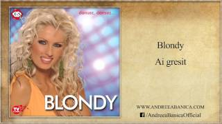 Blondy - Ai gresit