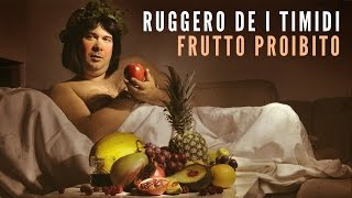Ruggero de I Timidi - Frutto Proibito (Video)