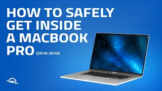 Get Inside a 2016 MacBook Pro Safely and Simply