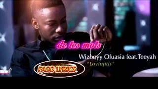 Wizboyy feat Teeyah- Lovinjitis Lyrics (paroles)