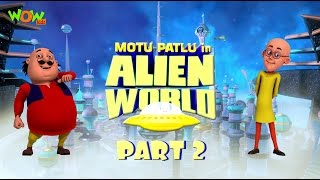 Motu Patlu in Alien World -Movie -Part 02| Movie Mania - 1 Movie Everyday | Wowkidz