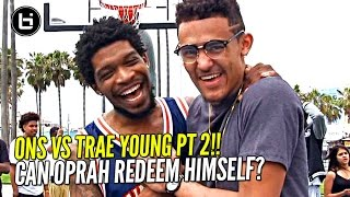 OSN vs Trae Young Round 2! Oprah