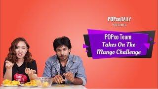 POPxo Team Takes On The Mango Challenge - POPxo