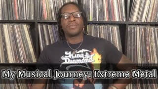My Musical Journey: Extreme Metal