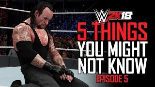 WWE 2K18 - 5 Things You MIGHT Not Know! #5 (EPIC Hidden Entrance, Special Undertaker Scene & More)