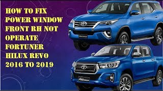 How to fix  front power window Right hand Fortuner not working,