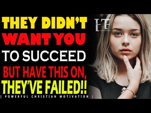 THEY DIDN T WANT YOU TO SUCCEED & ARE WARRING AGAINST YOU BUT ARM YOURSELF WITH THESE THEY VE FAILED