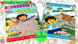 "DORA THE EXPLORER & GO DIEGO GO! ""AROUND THE WORLD"" & ""GO, BABY JAGUAR!"" Read Aloud Storybook"