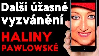 Další úžasné vyzvánění Haliny Pawlowské!