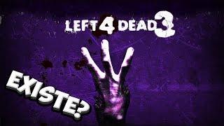 LEFT 4 DEAD 3 EXISTE ?