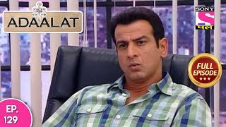 Adaalat - Full Episode 129 - 16th  May, 2018