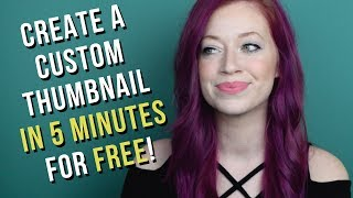 How to Make a Custom Thumbnail for YouTube Videos (TUTORIAL – FAST AND FREE!)