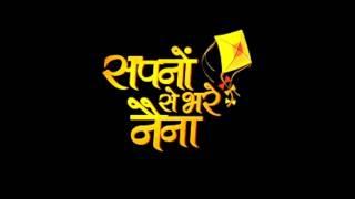 Sapno Se Bhare Naina - Title Track