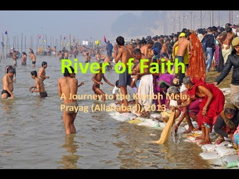 River of Faith A film about the Kumbh Mela 2013