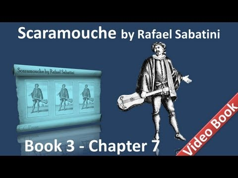 Book 3 - Chapter 07 - Scaramouche by Rafael Sabatini - The Spadassinicides