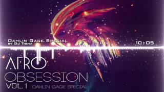 Afro Obssesion Vol 1 Special Dahlin Gage by DJ Tisha