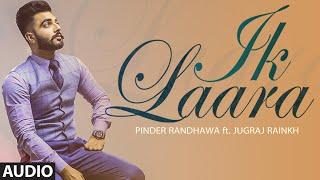 Ik Laara (Full Audio Song) PINDER RANDHAWA | Latest Punjabi Song 2016