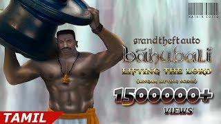 Grand Theft Auto - San Andreas - Bahubali:The Beginning (Tamil) - Lingam Lifting Scene Remix