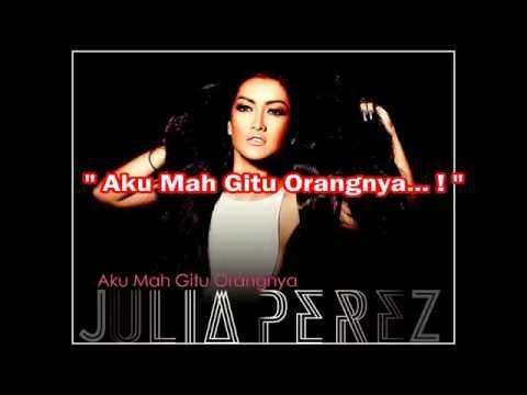 Julia Perez - Aku Mah Gitu Orangnya (With Lyrics) HD Mp3