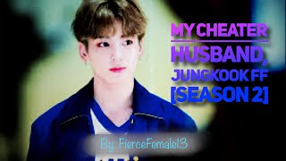 My Cheater Husband, Jungkook FF [Season 2, EP 1]
