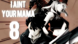 (FFS) [MEP/AMV] Part 8 - I Ain't Your Mama