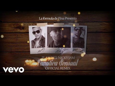 Plan B - Fanatica Sensual (Remix) ft. Nicky Jam