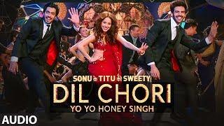 Yo Yo Honey Singh Dil Chori Full Audio Simar Kaur Ishers  Hans Raj Hans Sonu Ke Titu Ki Sweety