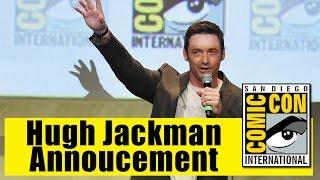 Hugh Jackman Announces End of Wolverine Role | Comic Con 2015