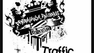 Traffic - Dj kush