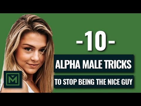Don t Be The Nice Guy 10 POWERFUL Tricks To Be The Alpha Male