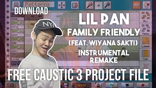 [FREE CAUSTIC 3 PROJECT FILE] Lil Pan - Family Friendly (feat. Wiyana Sakti) [Instrumental Remake]