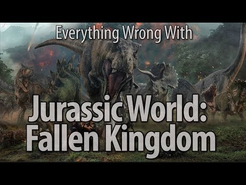 Everything Wrong With Jurassic World Fallen Kingdom