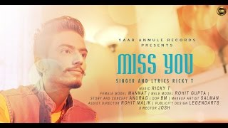Miss You || Ricky T || Full official song 2016 || Yaar Anmulle Records ||