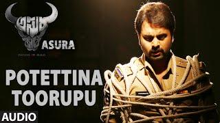 Potettina Toorupu  Full Song || Asura || Nara Rohit , Priya Benerjee