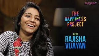 Rajisha Vijayan - The Happiness Project - Kappa TV