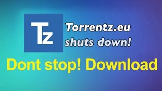 Torrentz will always love you. Farewell | Torrentz eu Shuts Down!!! | but you can download