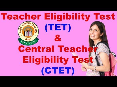 Teacher Eligibility Test (TET) and Central Teacher Eligibility Test (CTET)