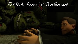 [SFM/FNAF] - 5 AM At Freddy's: The Sequel -