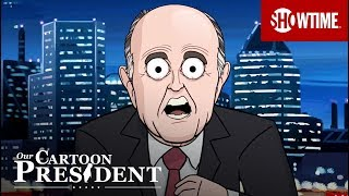 Rudy Giuliani Defends Trump | Our Cartoon President | SHOWTIME