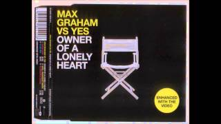 Max Graham vs. Yes - Owner Of A Lonely Heart (Club Mix)