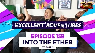 INTO THE ETHER ft. MARN! The Excellent Adventures of Gootecks & Mike Ross Ep. 158 (SFV S2)