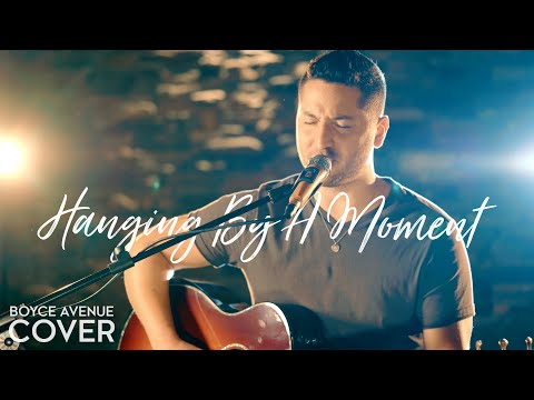 Download Hanging By A Moment - Lifehouse (Boyce Avenue acoustic cover) on iTunes & Apple Music
