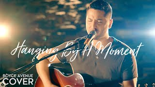 Hanging By A Moment - Lifehouse (Boyce Avenue acoustic cover) on iTunes & Apple Music