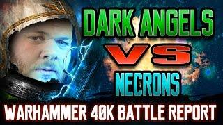 Necrons vs Dark Angels Warhammer 40k Battle Report Ep 87