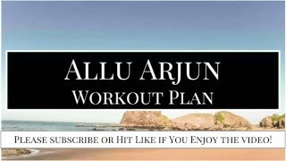 Allu Arjun Workout Routine