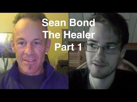 Sean Bond The Healer Part 1 27Feb2017