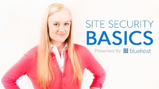Site Security Basics - Presented by Bluehost