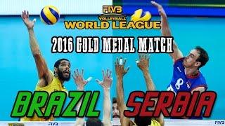 Serbia vs  Brazil GOLD MEDAL MATCH   2016 World League Final   Full Match All Breaks Removed