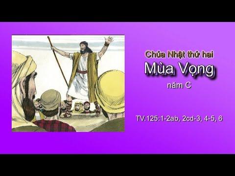 CN thứ hai Mùa Vọng năm C, TV.125:1-2ab, 2cd-3, 4-5, 6, 2015